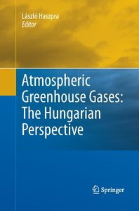 Atmospheric Greenhouse Gases: The Hungarian Perspective