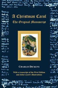 A Christmas Carol - The Original Manuscript - With Original Illu