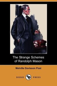 The Strange Schemes of Randolph Mason (Dodo Press)