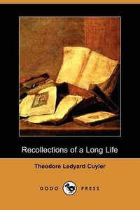 Recollections of a Long Life (Dodo Press)