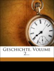 Geschichte, Volume 2...
