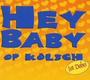 Hey Baby-op Koelsch