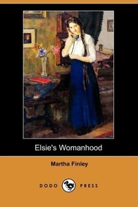 Elsie's Womanhood (Dodo Press)
