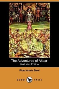 The Adventures of Akbar (Illustrated Edition) (Dodo Press)