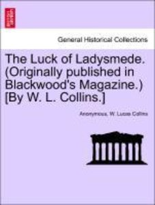 The Luck of Ladysmede. (Originally published in Blackwood's Maga