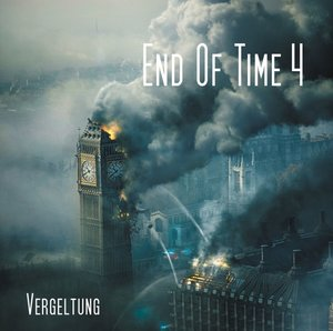 End Of Time 4 : Vergeltung