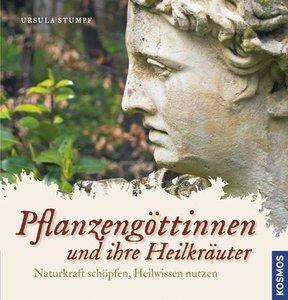 Pflanzengöttinnen und ihre Heilkräuter