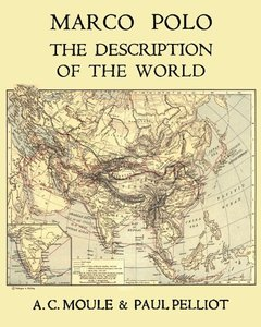 Marco Polo the Description of the World A.C. Moule & Paul Pellio