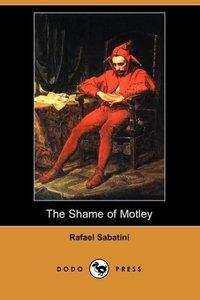 The Shame of Motley (Dodo Press)