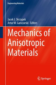 Mechanics of Anisotropic Materials