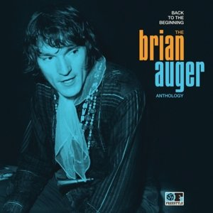 Back To The Beginning: The Brian Auger Anthology