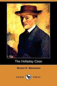 The Holladay Case (Dodo Press)