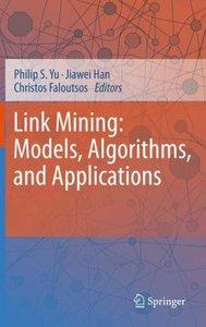 Link Mining: Models Algorithms and Applications