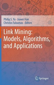 Link Mining: Models Algorithms and Applications