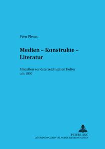Medien - Konstrukte - Literatur