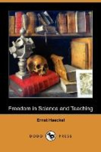 Freedom in Science and Teaching (Dodo Press)