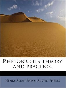 Rhetoric; its theory and practice.
