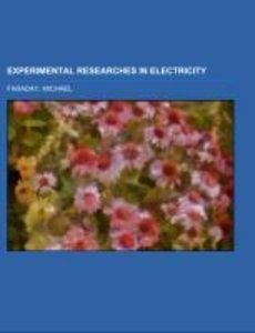 Experimental Researches in Electricity Volume 1