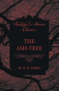 The Ash-Tree (Fantasy and Horror Classics)