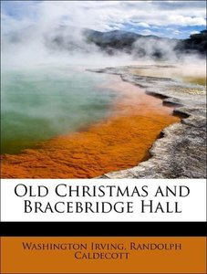 Old Christmas and Bracebridge Hall