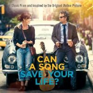 Can a Song Save Your Life? Original Soundtrack