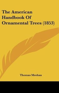 The American Handbook Of Ornamental Trees (1853)