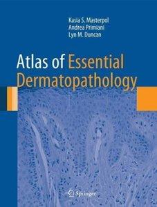 Atlas of Essential Dermatopathology