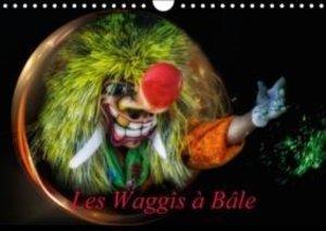 Les Waggis à Bâle (Calendrier mural 2015 DIN A4 horizontal)