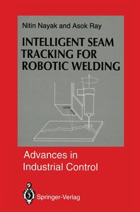 Intelligent Seam Tracking for Robotic Welding