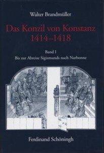 Das Konzil von Konstanz 1414-1418. Bis zur Abreise Sigismunds na