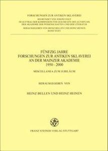 Fünfzig Jahre Forschungen zur antiken Sklaverei an der Mainzer A