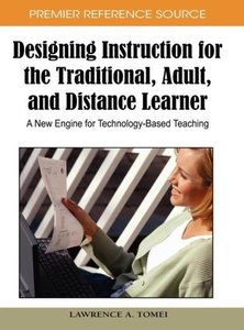 Designing Instruction for the Traditional, Adult, and Distance L