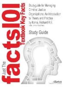 Studyguide for Managing Criminal Justice Organizations