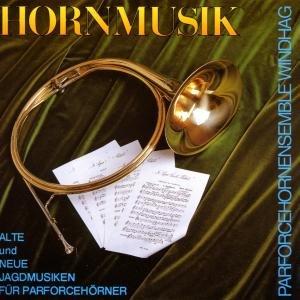 Hornmusik/Jagdmusiken Für Parforcehörner