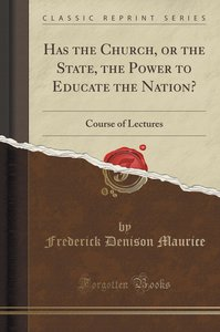 Has the Church, or the State, the Power to Educate the Nation?