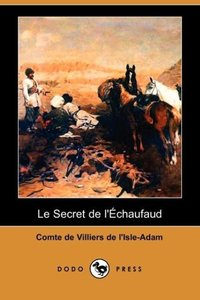 Le Secret de L'Echaufaud (Dodo Press)