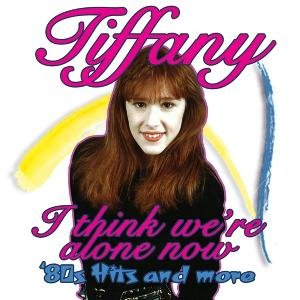 I Think We're Alone Now 80's Hits (Deluxe Edit.)