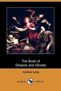 The Book of Dreams and Ghosts (Dodo Press)
