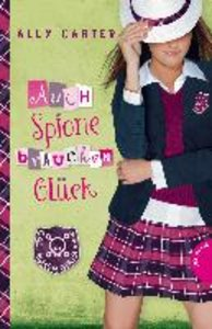 Gallagher Girls 03. Auch Spione brauchen Glück