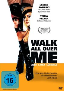 Walk All Over Me-Liebe,Late