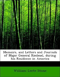 Memoirs, and Letters and Journals of Major General Riedesel, dur