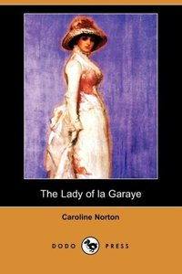 LADY OF LA GARAYE (DODO PRESS)