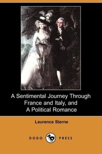 A Sentimental Journey Through France and Italy, and a Political