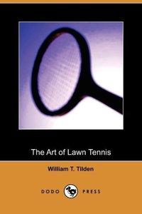 The Art of Lawn Tennis (Dodo Press)