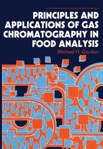 Principles and Applications of Gas Chromatography in Food Analys