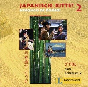 Japanisch, bitte! Nihongo de dooso, Band 2 - 2 Audio-CDs zu Band