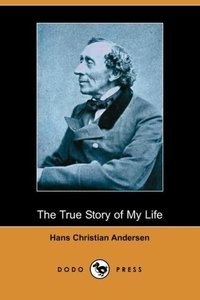 The True Story of My Life (Dodo Press)