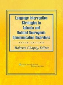 Language Intervention Strategies in Aphasia and Related Neurogen