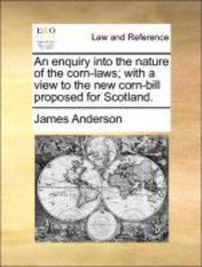 An enquiry into the nature of the corn-laws; with a view to the