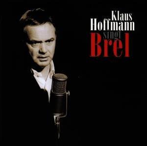 Klaus Hoffmann Singt Brel